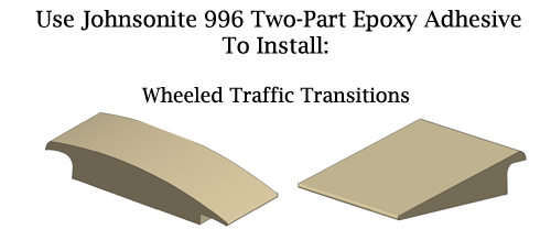 Johnsonite 996 Adhesive - Install Wheeled Traffic Transitions