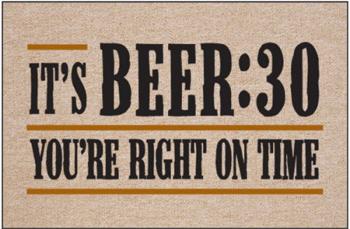 It's Beer:30. You're Right On Time Funny Welcome Mat