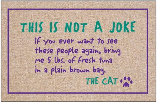 Cat Welcome Mat - This is Not a Joke