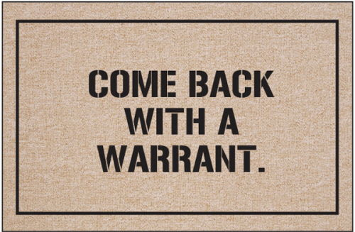 Come Back with a Warrant Welcome Mat