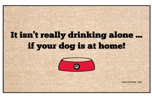 Funny dog door mat - drinking alone