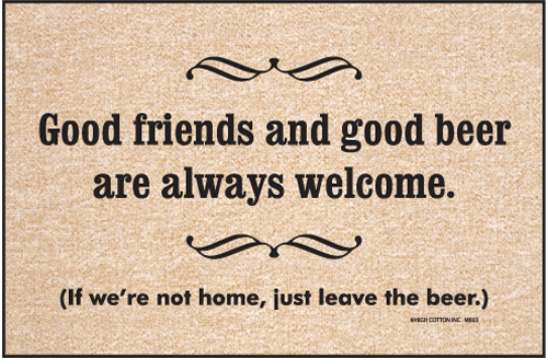 Good friends and good beer novelty doormats