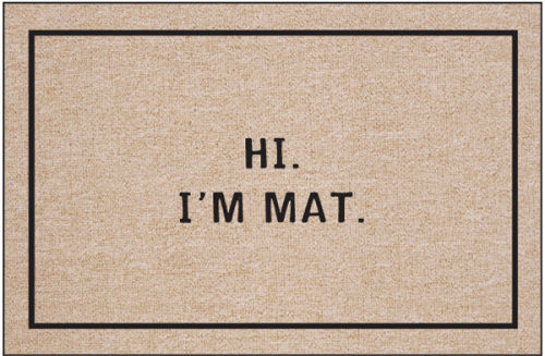Funny Gift Idea - Hi. I'm Mat.