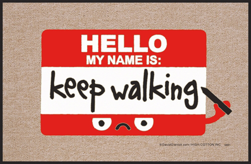 Hello My Name Is Keep Walking Sarcastic Door Mat