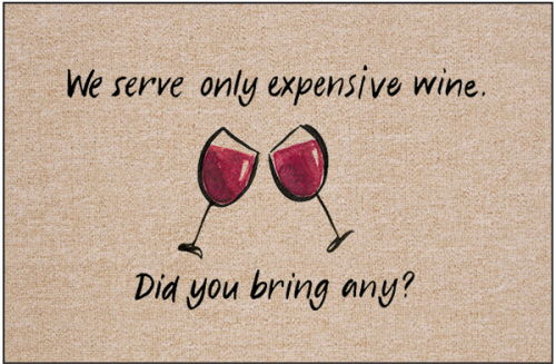 Humorous Welcome Mat - We Serve Only Expensive Wine