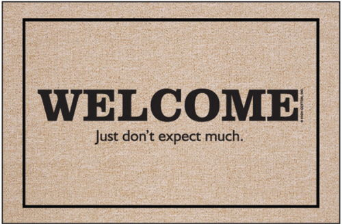 Welcome. Just Don't Expect Much. Funny Doormat