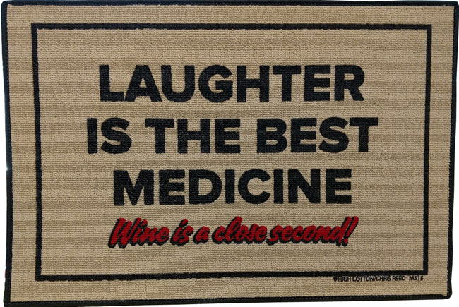 Laughter is the Best Medicine Wine is a close second!
