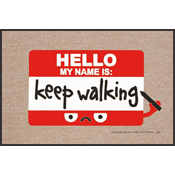 Hello My Name Is Keep Walking Door Mat