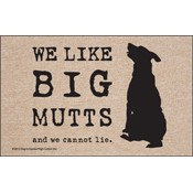 We Like Big Mutts - Pet Themed Doormat
