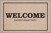 Funny Welcome Mat - Welcome Just Don't Expect Much